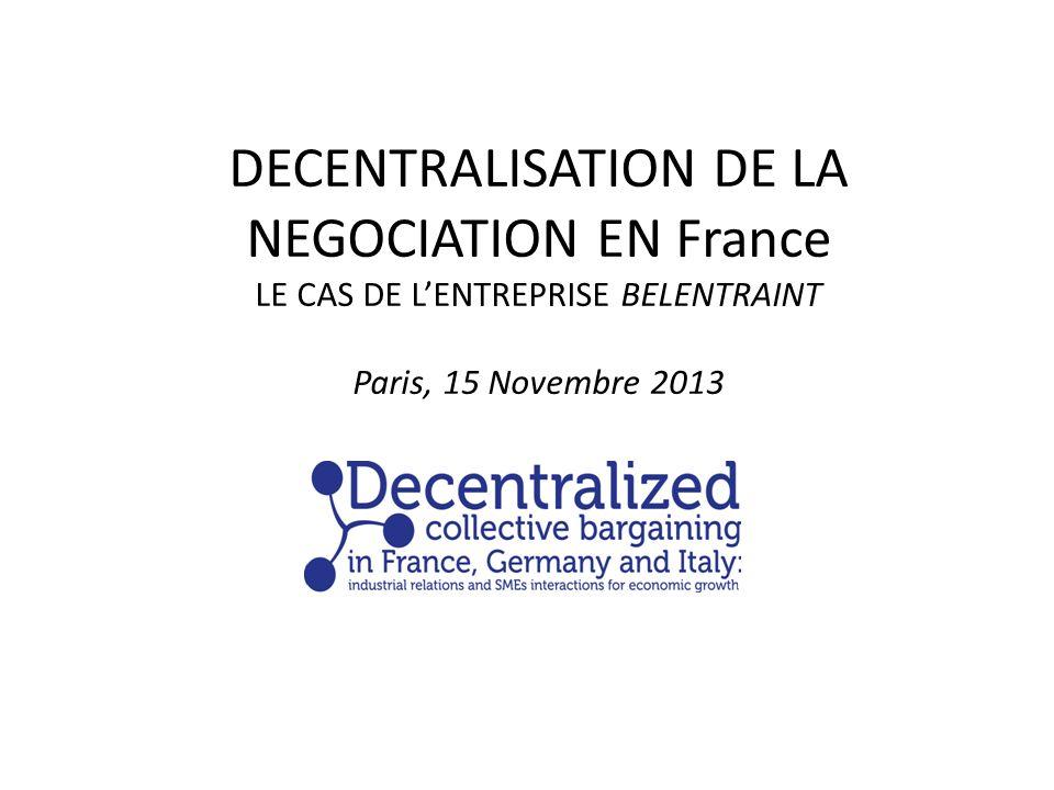 DECENTRALISATION DE LA NEGOCIATION EN France LE CAS DE LENTREPRISE BELENTRAINT Paris, 15 Novembre 2013