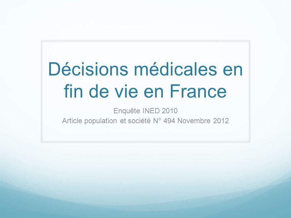 Décisions médicales en fin de vie en France Enquête INED 2010 Article population et société N° 494 Novembre 2012