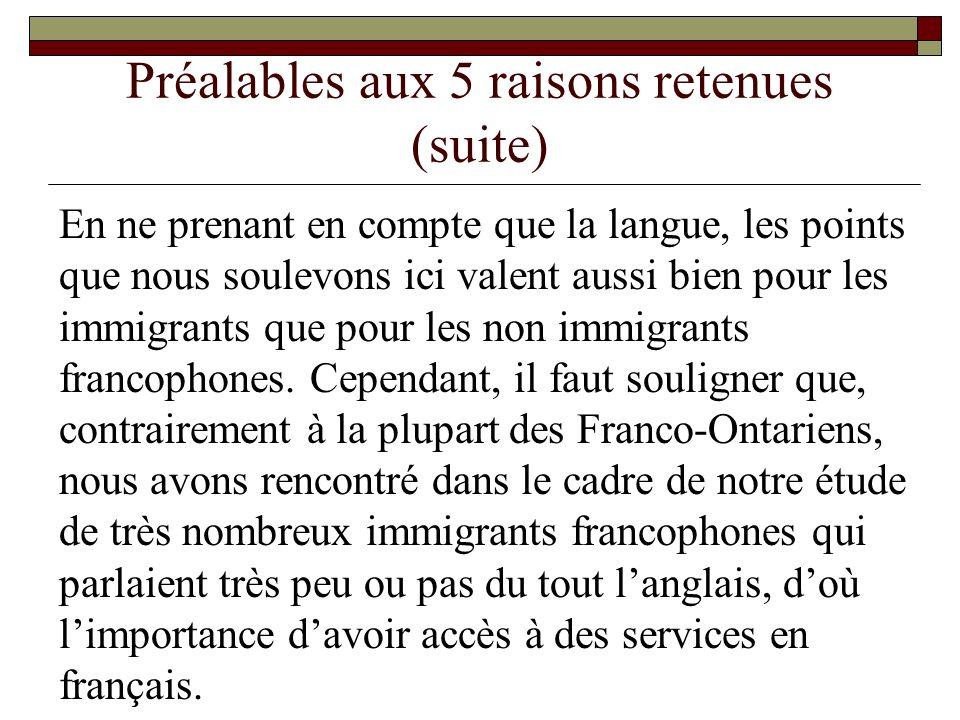 Préalables aux 5 raisons retenues (suite) En ne prenant en compte que la langue, les points que nous soulevons ici valent aussi bien pour les immigran