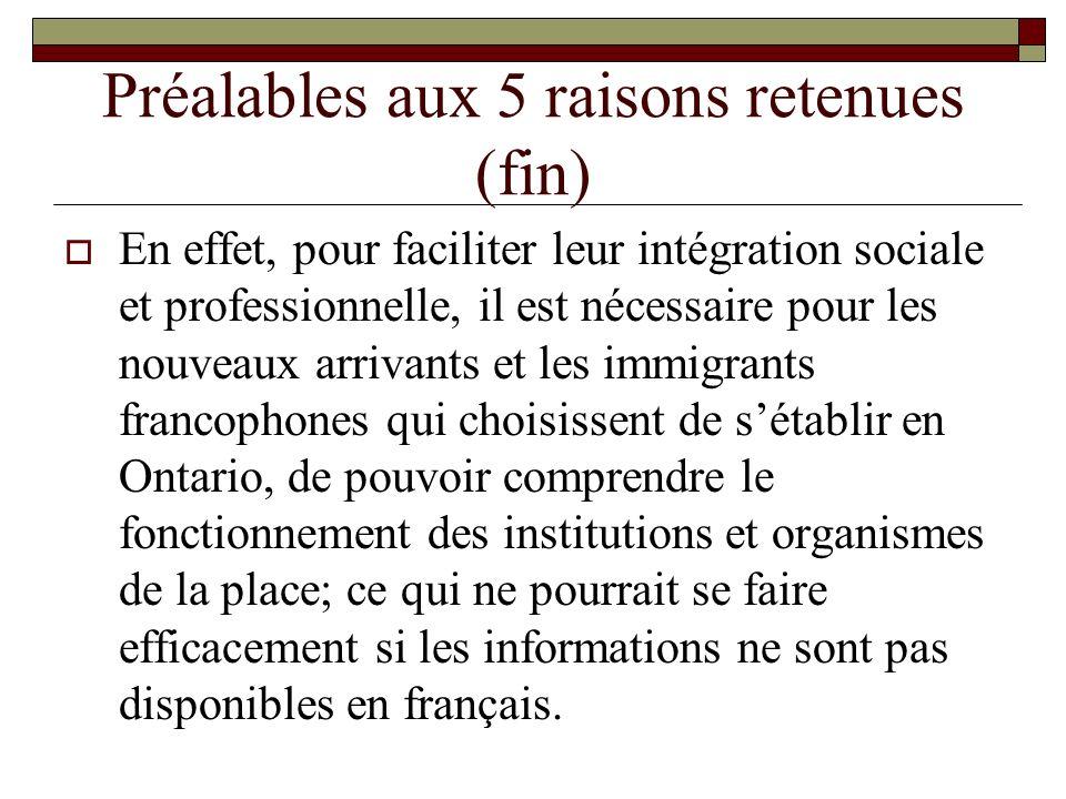 Préalables aux 5 raisons retenues (fin) En effet, pour faciliter leur intégration sociale et professionnelle, il est nécessaire pour les nouveaux arri