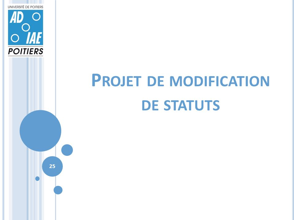 P ROJET DE MODIFICATION DE STATUTS 25