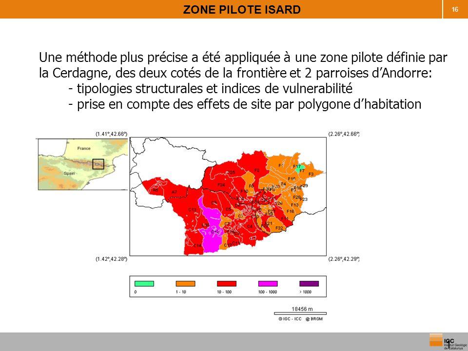 16 ZONE PILOTE ISARD Une méthode plus précise a été appliquée à une zone pilote définie par la Cerdagne, des deux cotés de la frontière et 2 parroises