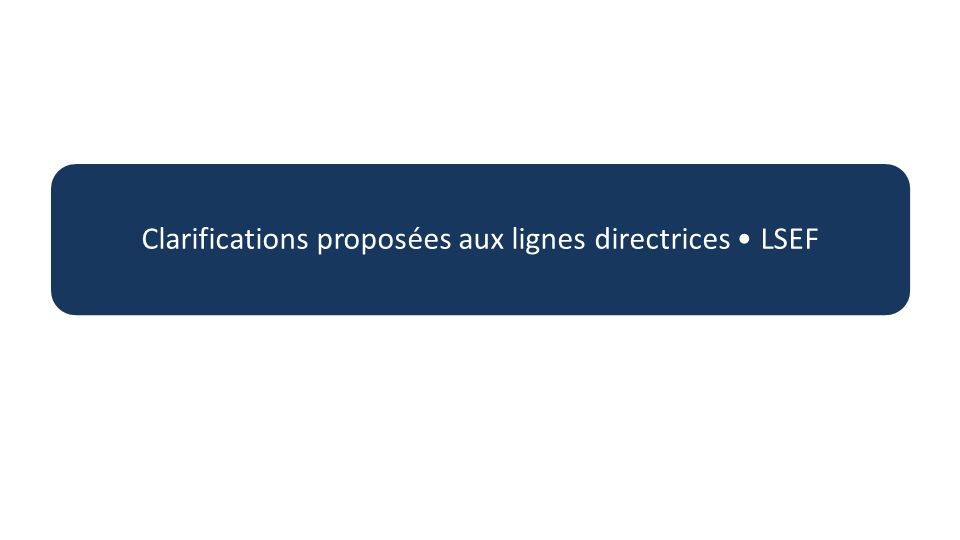 Clarifications proposées aux lignes directrices LSEF