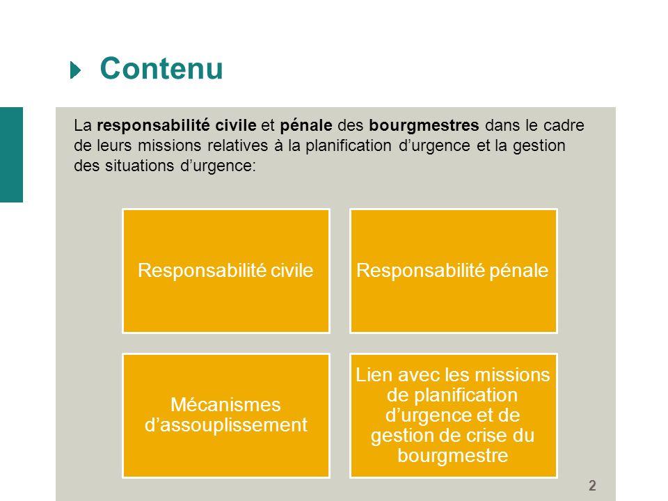 2 Contenu La responsabilité civile et pénale des bourgmestres dans le cadre de leurs missions relatives à la planification durgence et la gestion des