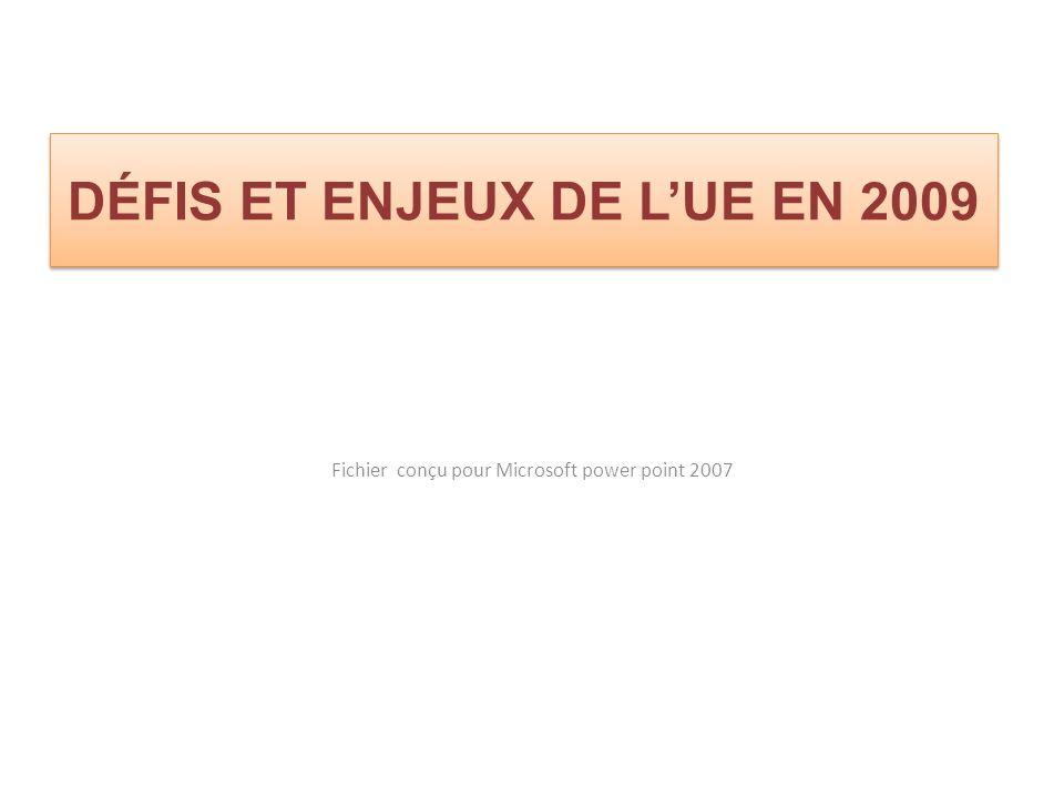 Fichier conçu pour Microsoft power point 2007 DÉFIS ET ENJEUX DE LUE EN 2009