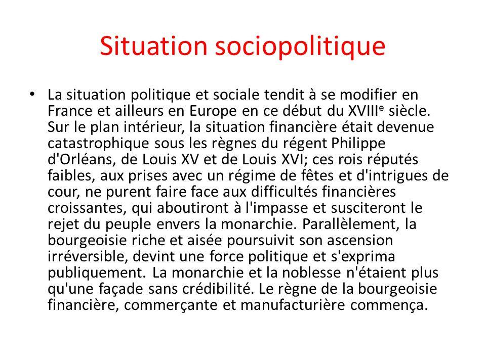 Situation sociopolitique La situation politique et sociale tendit à se modifier en France et ailleurs en Europe en ce début du XVIII e siècle.