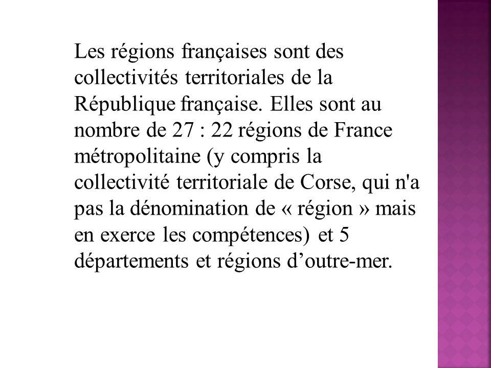 Les régions françaises sont des collectivités territoriales de la République française. Elles sont au nombre de 27 : 22 régions de France métropolitai