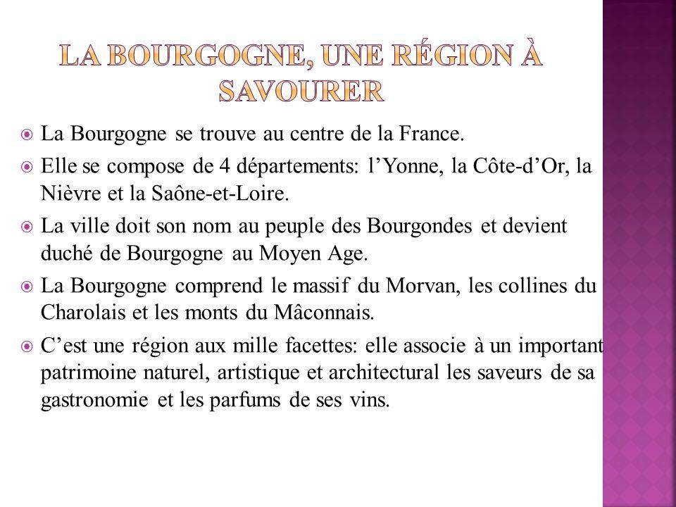 La Bourgogne se trouve au centre de la France. Elle se compose de 4 départements: lYonne, la Côte-dOr, la Nièvre et la Saône-et-Loire. La ville doit s