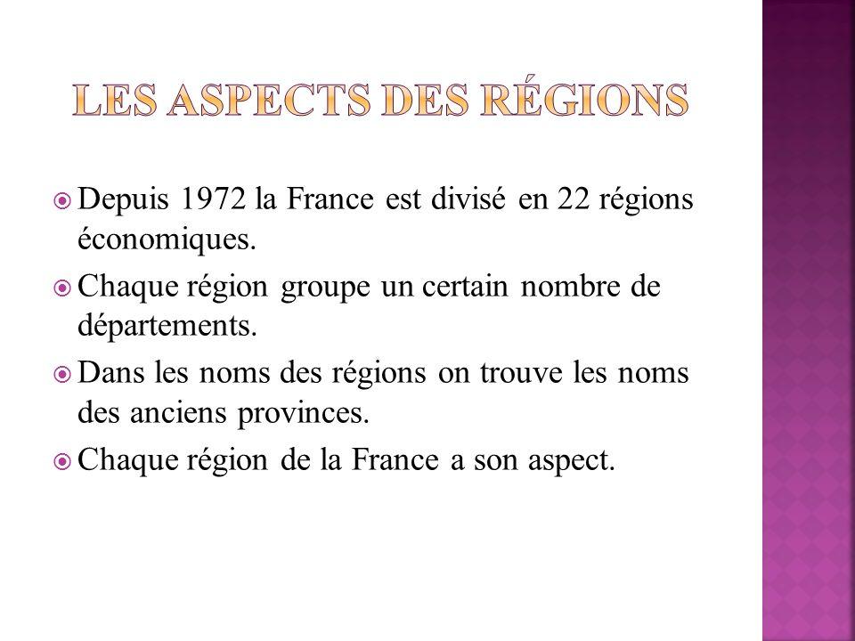 Depuis 1972 la France est divisé en 22 régions économiques. Chaque région groupe un certain nombre de départements. Dans les noms des régions on trouv