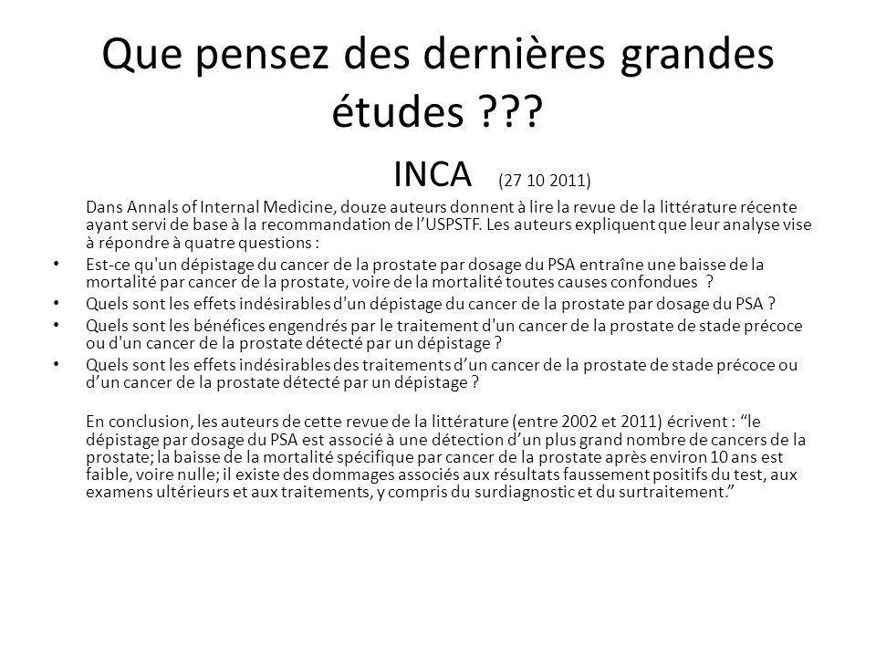 Que pensez des dernières grandes études ??? INCA (27 10 2011) Dans Annals of Internal Medicine, douze auteurs donnent à lire la revue de la littératur