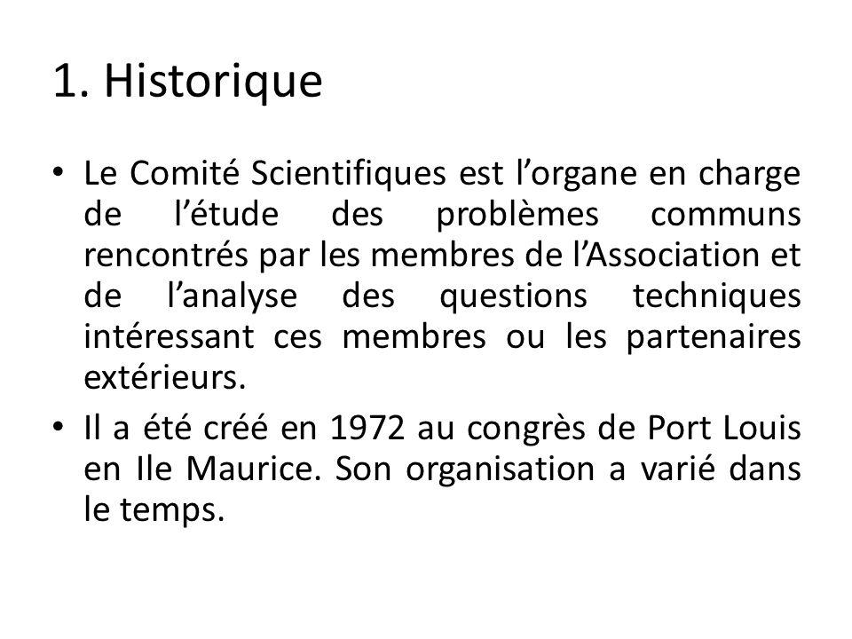 1. Historique Le Comité Scientifiques est lorgane en charge de létude des problèmes communs rencontrés par les membres de lAssociation et de lanalyse