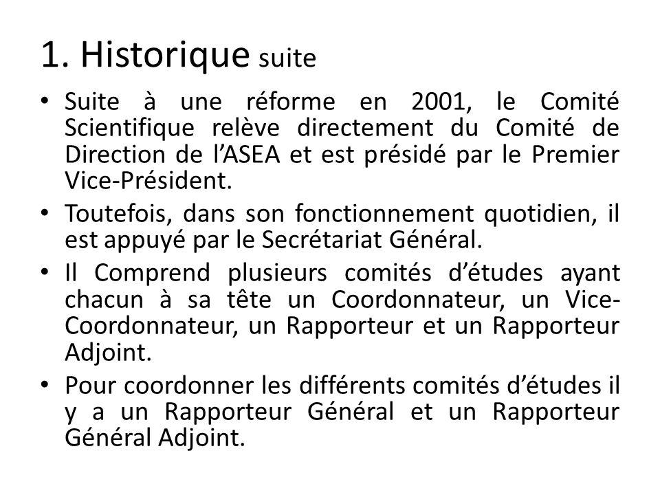1. Historique suite Suite à une réforme en 2001, le Comité Scientifique relève directement du Comité de Direction de lASEA et est présidé par le Premi