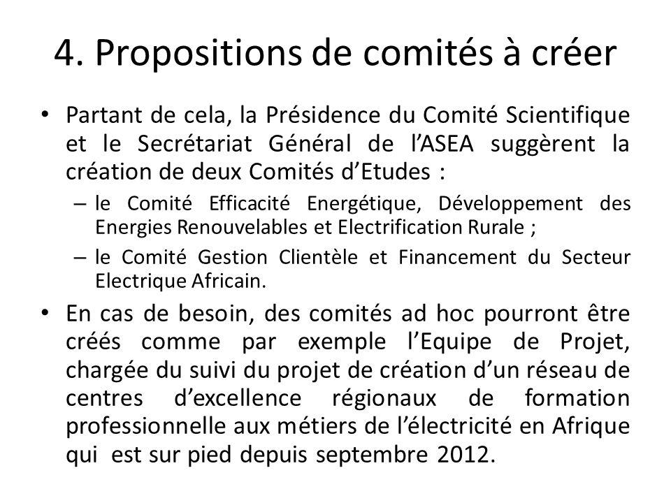4. Propositions de comités à créer Partant de cela, la Présidence du Comité Scientifique et le Secrétariat Général de lASEA suggèrent la création de d