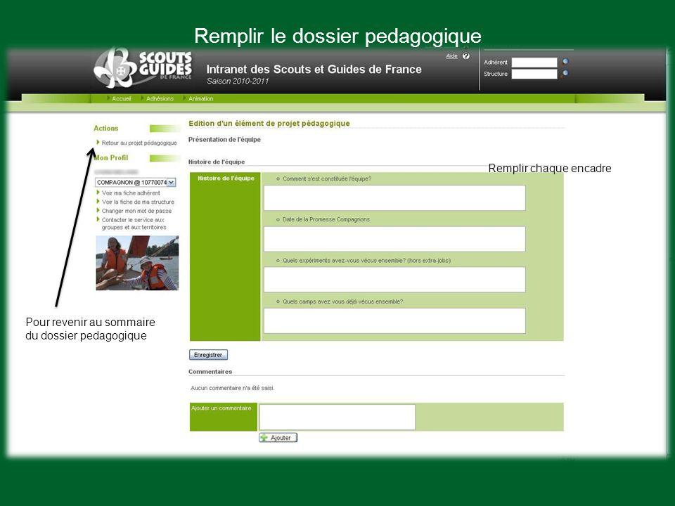 Remplir le dossier pedagogique Remplir chaque encadre Pour revenir au sommaire du dossier pedagogique