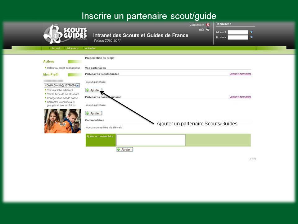 Ajouter un partenaire Scouts/Guides Inscrire un partenaire scout/guide