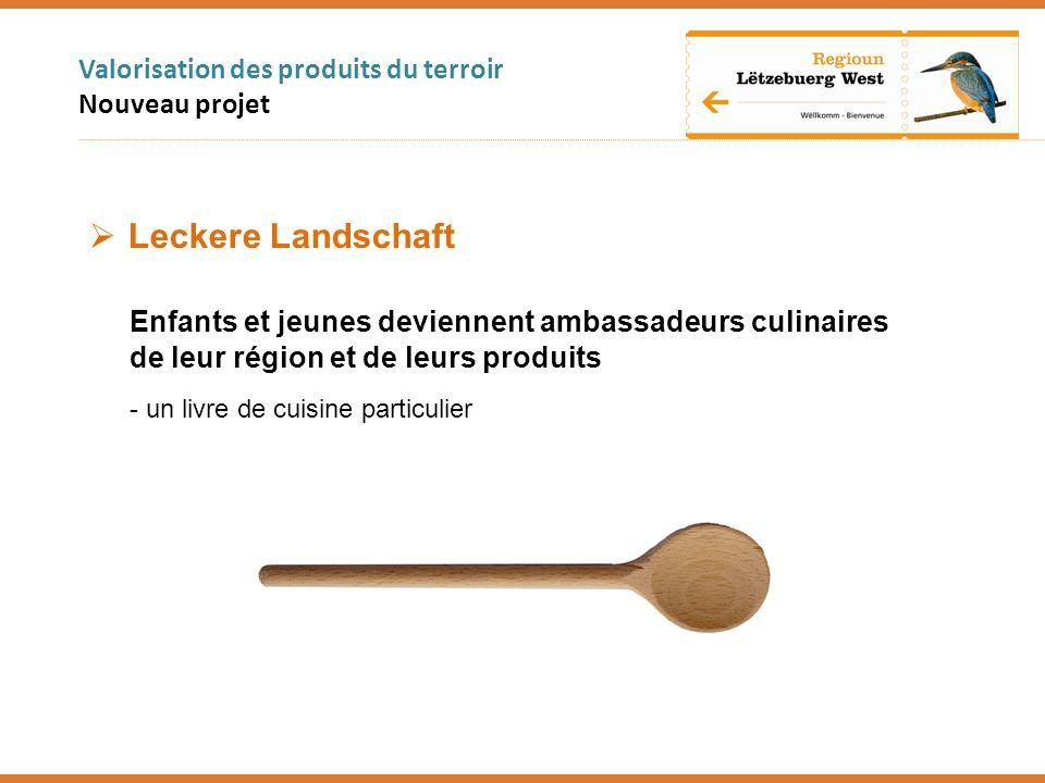 Valorisation des produits du terroir Nouveau projet Leckere Landschaft Enfants et jeunes deviennent ambassadeurs culinaires de leur région et de leurs produits - un livre de cuisine particulier