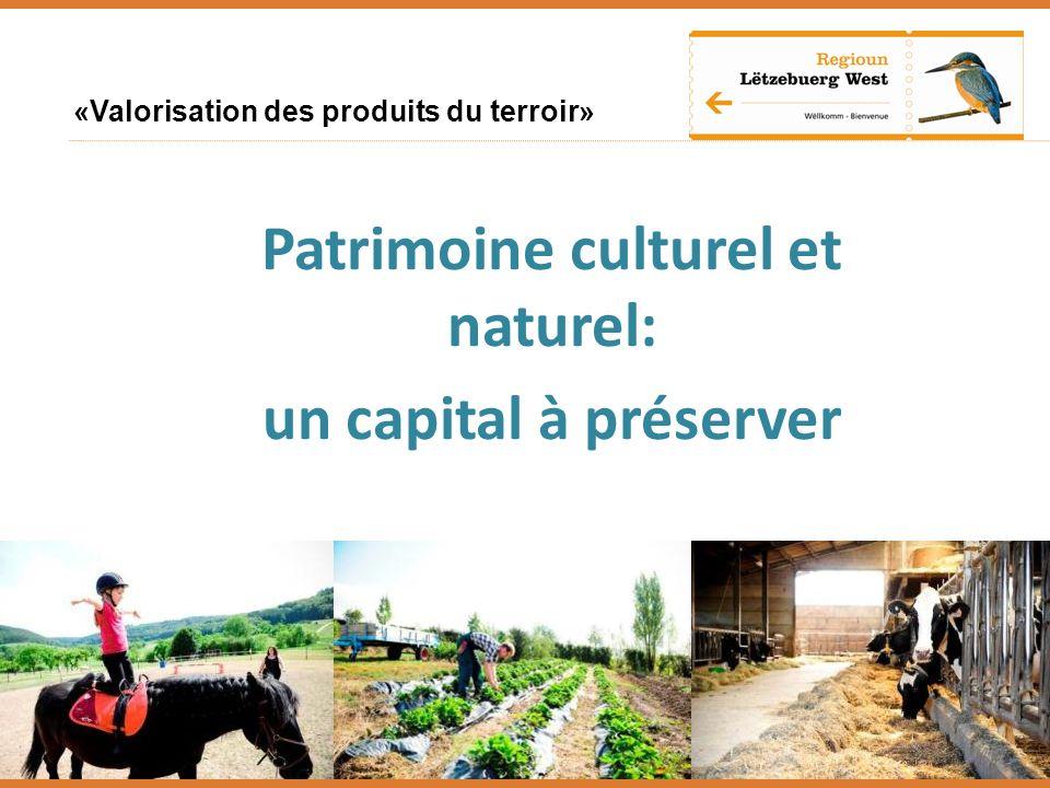 «Valorisation des produits du terroir» Patrimoine culturel et naturel: un capital à préserver