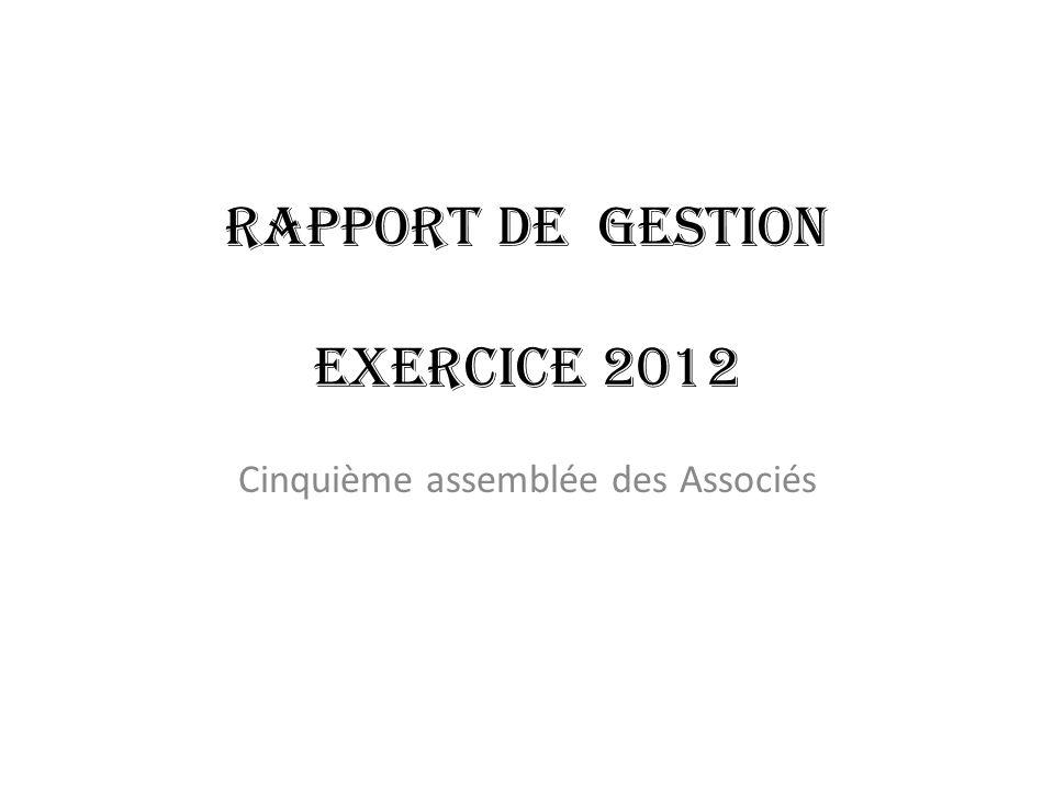 Rapport de gestion exercice 2012 Cinquième assemblée des Associés
