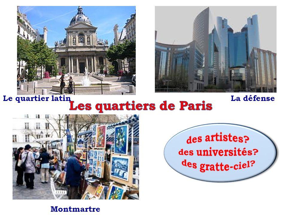 Le quartier latinLa défense Montmartre