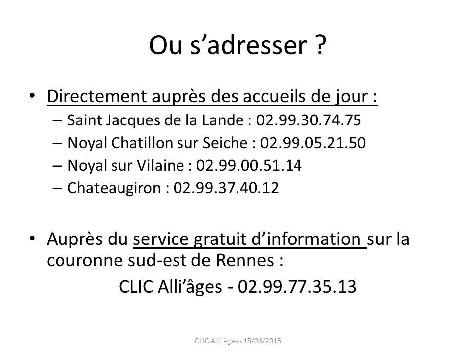 Ou sadresser ? Directement auprès des accueils de jour : – Saint Jacques de la Lande : 02.99.30.74.75 – Noyal Chatillon sur Seiche : 02.99.05.21.50 –