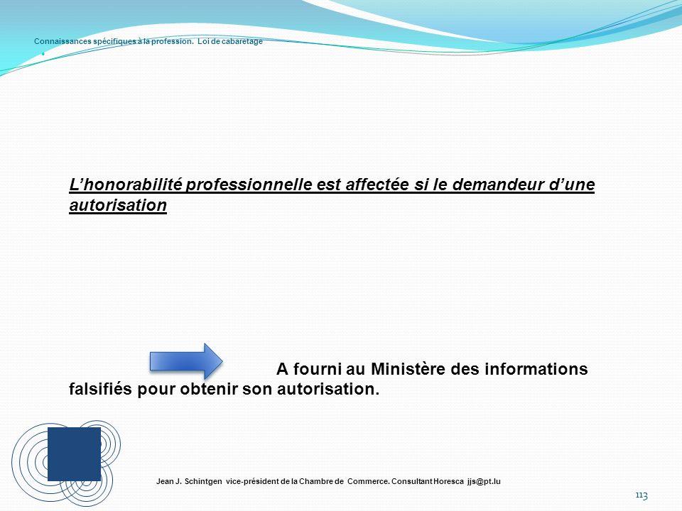 Connaissances spécifiques à la profession. Loi de cabaretage 113 Jean J. Schintgen vice-président de la Chambre de Commerce. Consultant Horesca jjs@pt