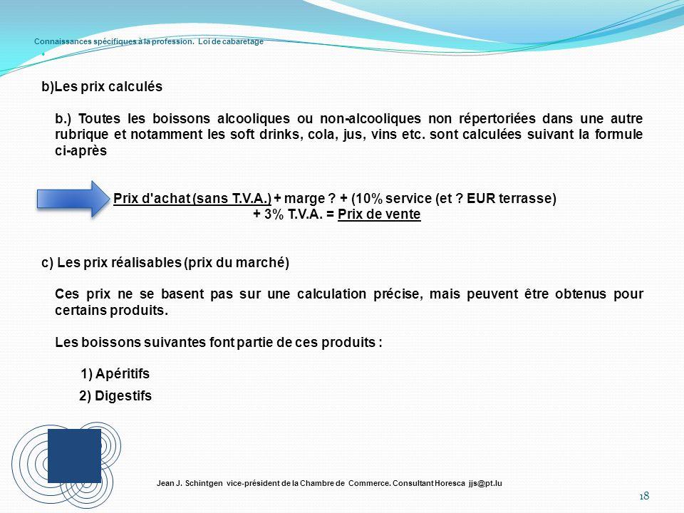 Connaissances spécifiques à la profession. Loi de cabaretage 18 Jean J. Schintgen vice-président de la Chambre de Commerce. Consultant Horesca jjs@pt.