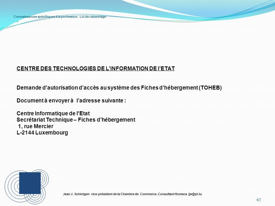 Connaissances spécifiques à la profession. Loi de cabaretage 47 Jean J. Schintgen vice-président de la Chambre de Commerce. Consultant Horesca jjs@pt.