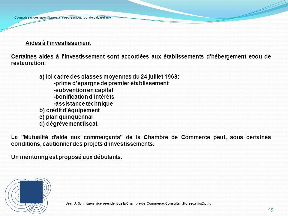 Connaissances spécifiques à la profession. Loi de cabaretage 49 Jean J. Schintgen vice-président de la Chambre de Commerce. Consultant Horesca jjs@pt.