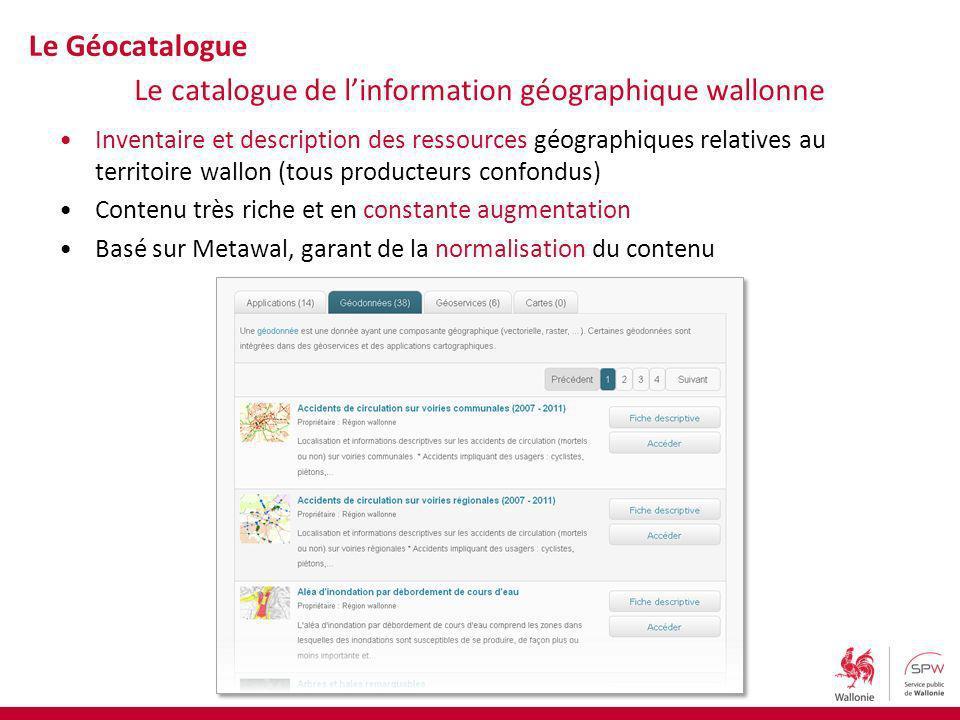 Inventaire et description des ressources géographiques relatives au territoire wallon (tous producteurs confondus) Contenu très riche et en constante