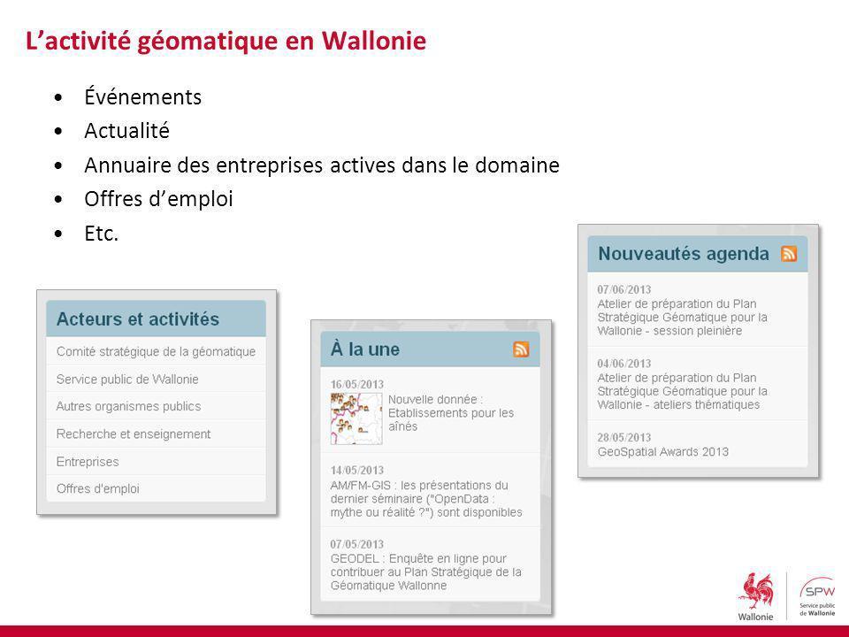 Événements Actualité Annuaire des entreprises actives dans le domaine Offres demploi Etc. Lactivité géomatique en Wallonie