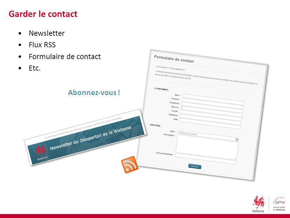 Newsletter Flux RSS Formulaire de contact Etc. Garder le contact