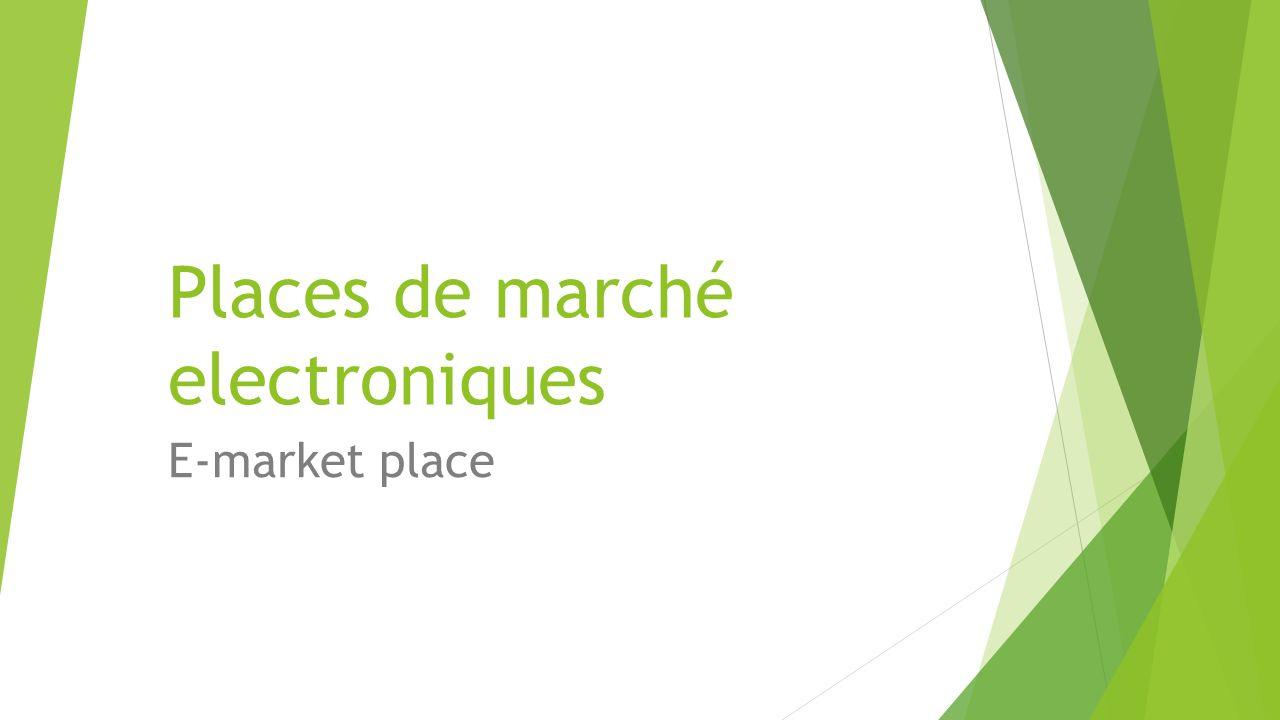 Places de marché electroniques E-market place