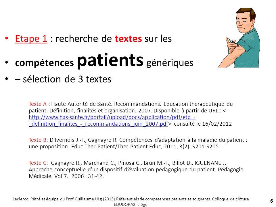 Etape 1 : recherche de textes sur les compétences patients génériques – sélection de 3 textes Texte A : Haute Autorité de Santé. Recommandations. Educ