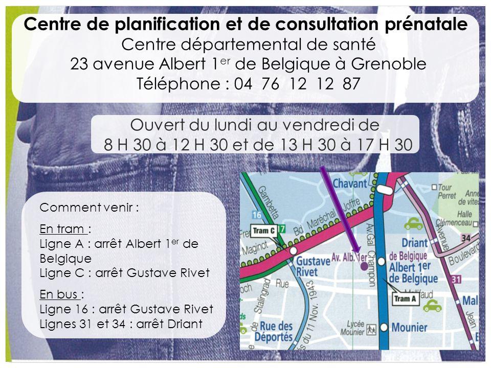 Centre de planification et de consultation prénatale Centre départemental de santé 23 avenue Albert 1 er de Belgique à Grenoble Téléphone : 04 76 12 1