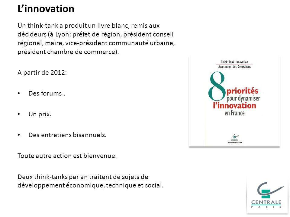 Linnovation Un think-tank a produit un livre blanc, remis aux décideurs (à Lyon: préfet de région, président conseil régional, maire, vice-président c