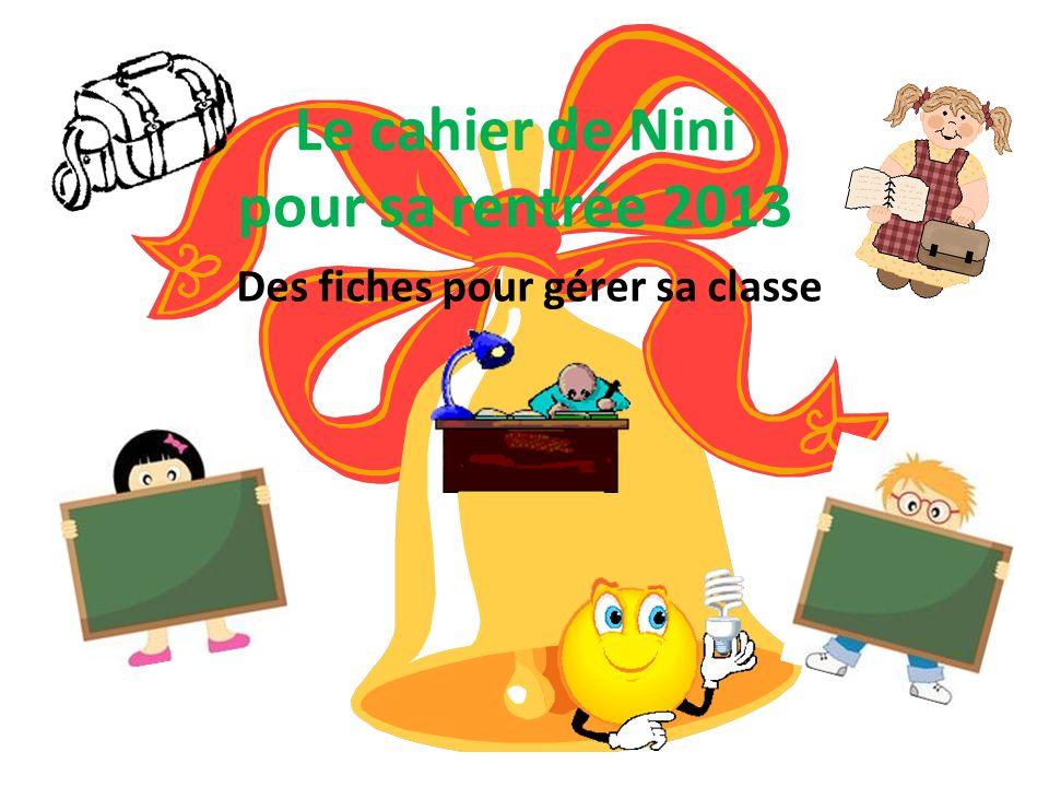 Le cahier de Nini pour sa rentrée 2013 Des fiches pour gérer sa classe