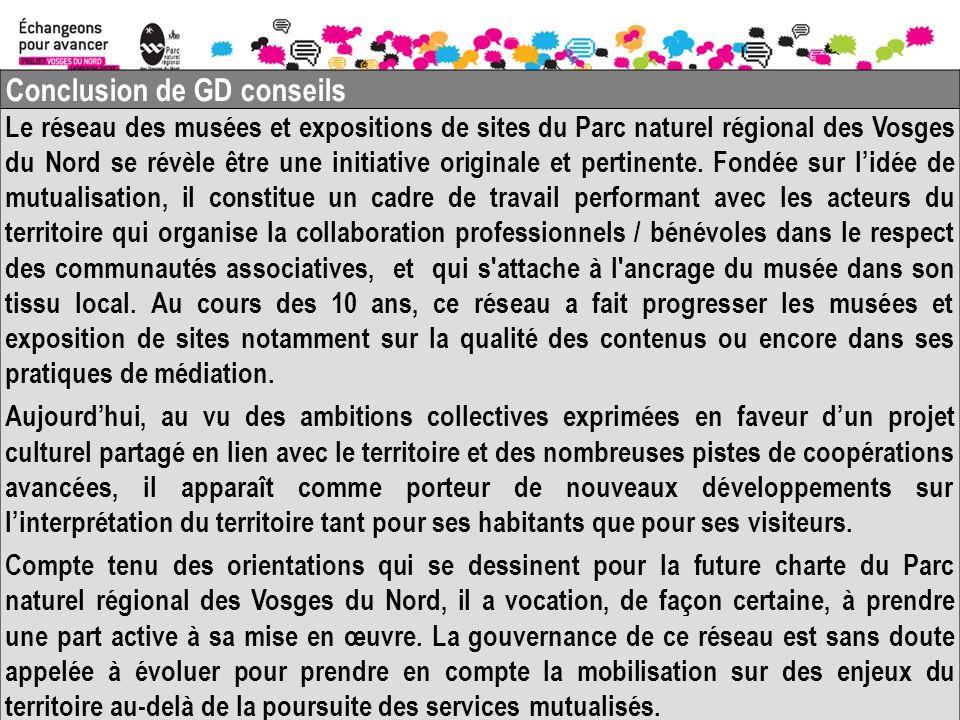Conclusion de GD conseils Le réseau des musées et expositions de sites du Parc naturel régional des Vosges du Nord se révèle être une initiative originale et pertinente.