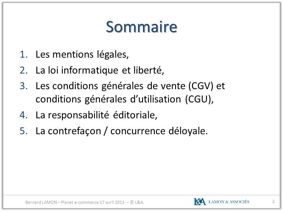 Sommaire 1.Les mentions légales, 2.La loi informatique et liberté, 3.Les conditions générales de vente (CGV) et conditions générales dutilisation (CGU