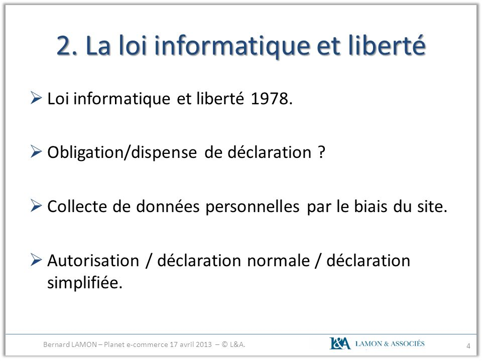 2. La loi informatique et liberté Loi informatique et liberté 1978. Obligation/dispense de déclaration ? Collecte de données personnelles par le biais