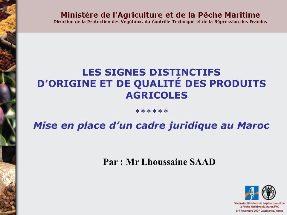 Ministère de lAgriculture et de la Pêche Maritime Direction de la Protection des Végétaux, du Contrôle Technique et de la Répression des Fraudes LES S