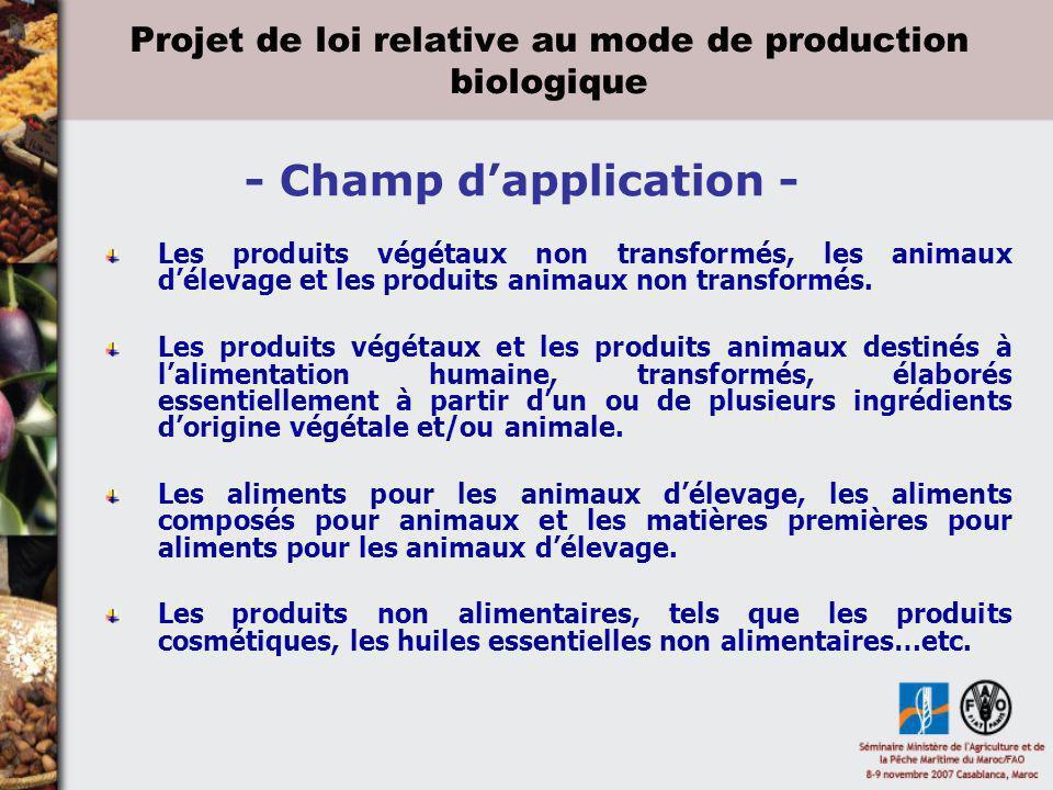 Projet de loi relative au mode de production biologique - Champ dapplication - Les produits végétaux non transformés, les animaux délevage et les prod
