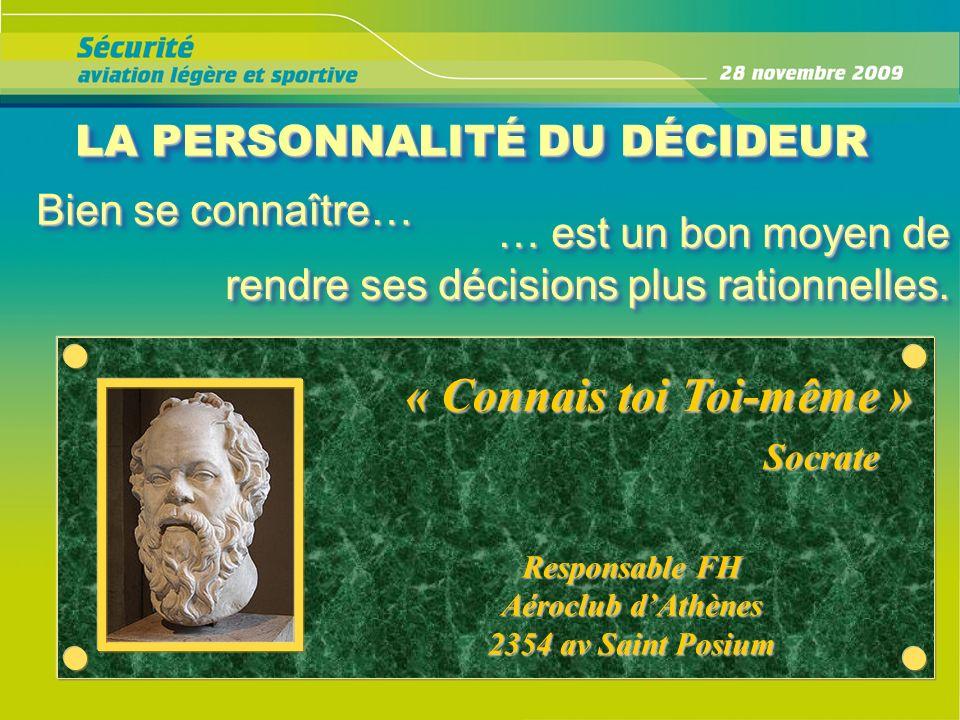 LA PERSONNALITÉ DU DÉCIDEUR Bien se connaître… … est un bon moyen de rendre ses décisionsplus rationnelles. rendre ses décisions plus rationnelles. …