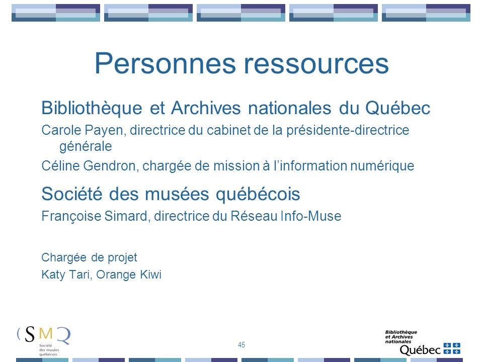 Personnes ressources Bibliothèque et Archives nationales du Québec Carole Payen, directrice du cabinet de la présidente-directrice générale Céline Gen