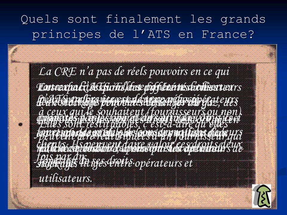 Quels sont finalement les grands principes de lATS en France? LATS en France est de type négocié. Les fournisseurs ont des droits de stockage en fonct