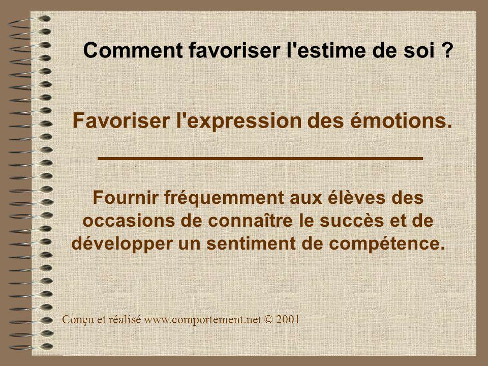 Favoriser l'expression des émotions. Fournir fréquemment aux élèves des occasions de connaître le succès et de développer un sentiment de compétence.