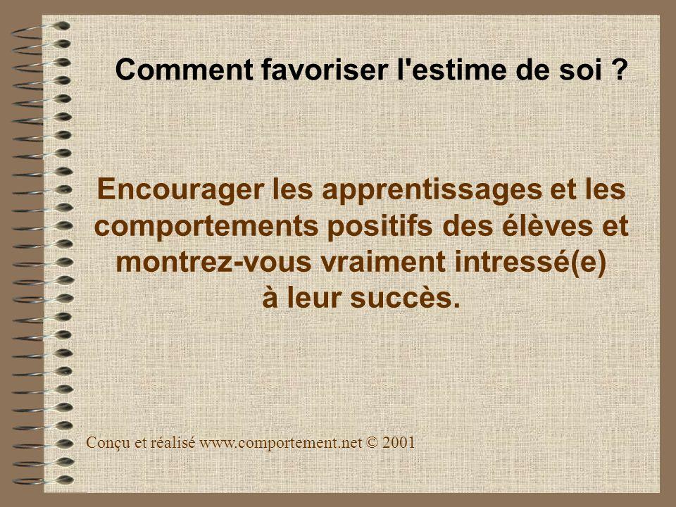Encourager les apprentissages et les comportements positifs des élèves et montrez-vous vraiment intressé(e) à leur succès. Conçu et réalisé www.compor