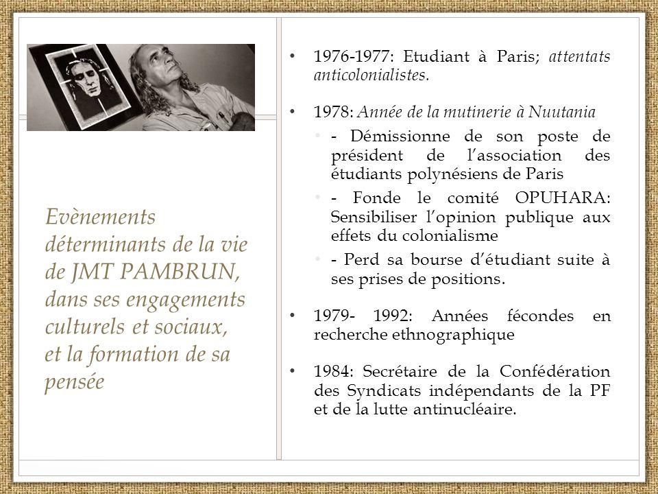 Evènements déterminants de la vie de JMT PAMBRUN, dans ses engagements culturels et sociaux, et la formation de sa pensée 1976-1977: Etudiant à Paris;