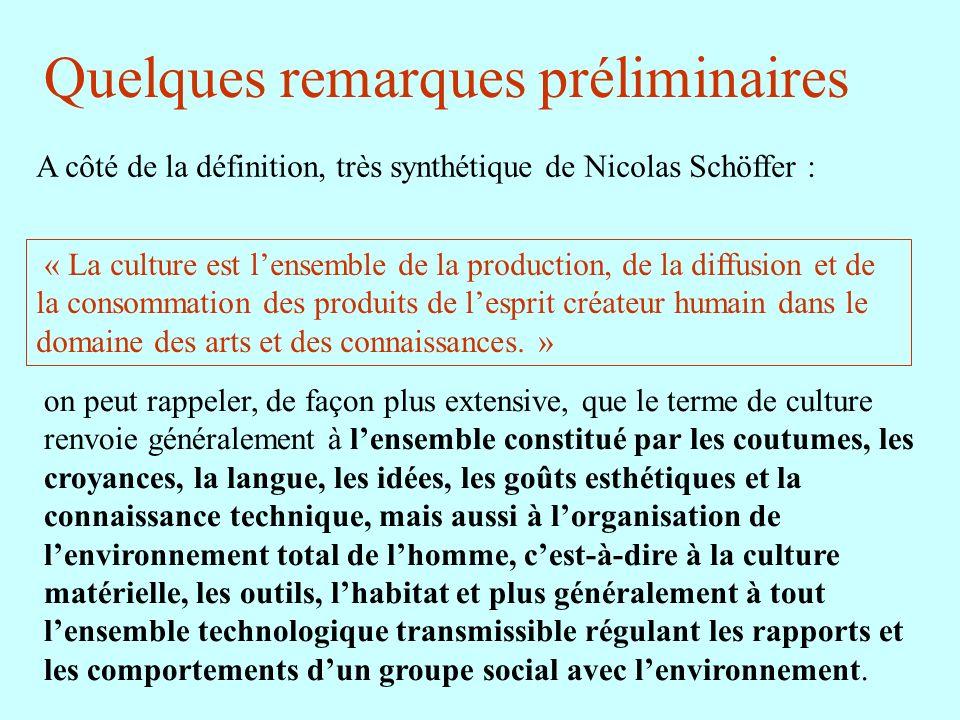 A côté de la définition, très synthétique de Nicolas Schöffer : « La culture est lensemble de la production, de la diffusion et de la consommation des