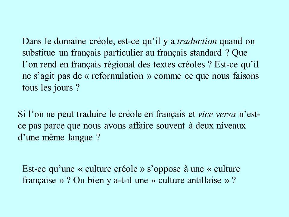 Dans le domaine créole, est-ce quil y a traduction quand on substitue un français particulier au français standard ? Que lon rend en français régional
