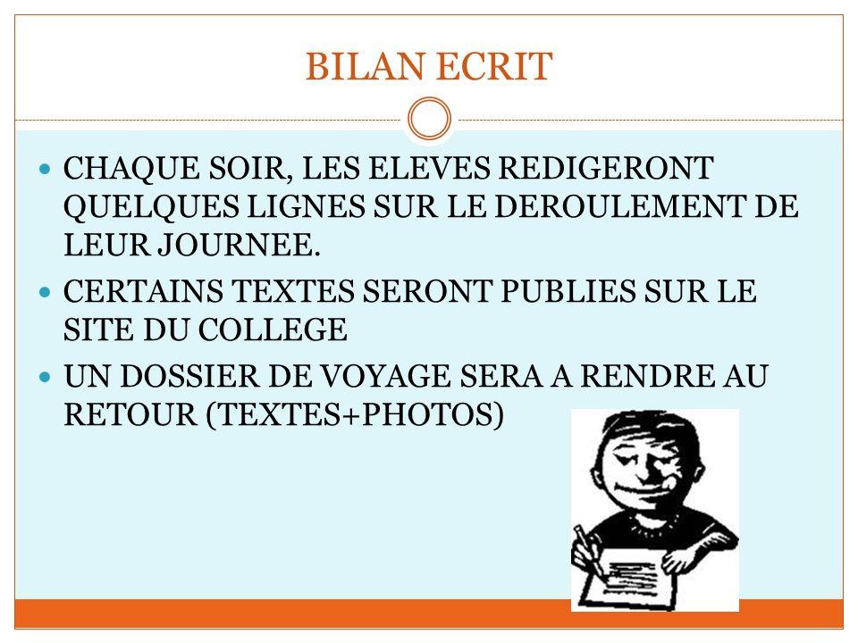 BILAN ECRIT CHAQUE SOIR, LES ELEVES REDIGERONT QUELQUES LIGNES SUR LE DEROULEMENT DE LEUR JOURNEE. CERTAINS TEXTES SERONT PUBLIES SUR LE SITE DU COLLE